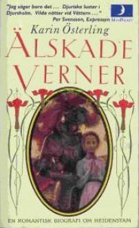 Älskade Verner: En romantisk biografi om Heidenstam - Karin Österling