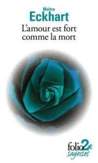 L'amour est fort comme la mort - Meister Eckhart