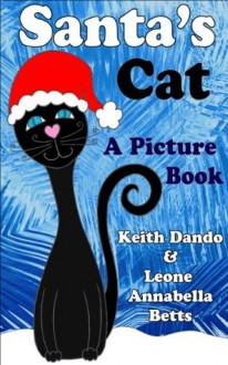 Santa's Cat - Leone Annabella Betts, Keith Dando