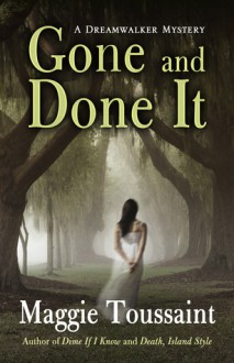 Gone and Done It - Maggie Toussaint