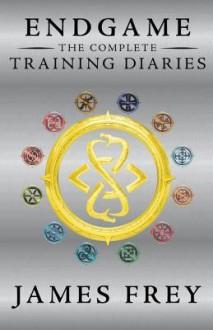 Endgame: The Complete Training Diaries - James Frey
