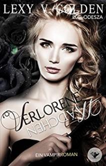 Verlorene Mädchen: Ein Vampirroman (Band 4) - Lexy v. Golden, D.C. Odesza