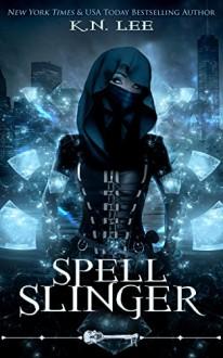 Spell Slinger (Skeleton Key) - K.N. Lee, Skeleton Key