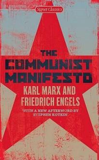 The Communist Manifesto - Karl Marx, Friedrich Engels, Martin Malia, Stephen Kotkin