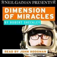 Dimension of Miracles - Robert Sheckley,John Hodgman