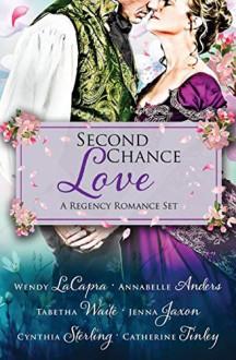 Second Chance Love: A Regency Romance Set - Cynthia Sterling,Jenna Jaxon,Wendy LaCapra,Catherine Tinley,Annabelle Anders