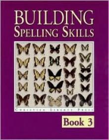 Building Spelling Skills 3 - Gary Moes, Michael McHugh