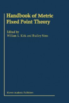 Handbook of Metric Fixed Point Theory - William A. Kirk