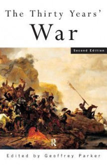 The Thirty Years' War - Geoffrey Parker, Simon Adams