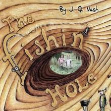 The Fishin' Hole - J. Q. Nash