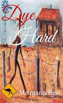 Cozy Mystery: Dye Hard (Australian Amateur Sleuth Book 3) - Morgana Best