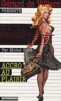 Accro Au Plaisir - Michel Brice