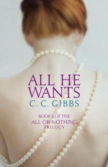 All He Wants - C C Gibbs