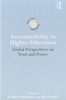 Accountability in Higher Education: Global Perspectives on Trust and Power - Bjorn Stensaker, Lee Harvey