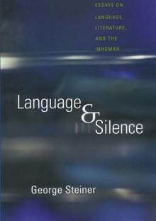 Language and silence - George Steiner