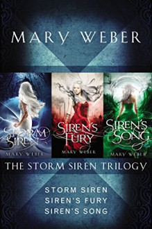 The Storm Siren Trilogy: Storm Siren, Siren's Fury, Siren's Song - Mary Weber