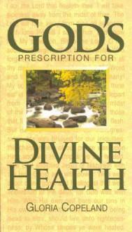 God's Prescription for Divine Health - Gloria Copeland