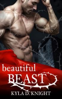 Beautiful Beast - Kyla D. Knight