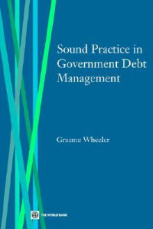 Sound Practice in Government Debt Management - World Bank Group, World Bank Group