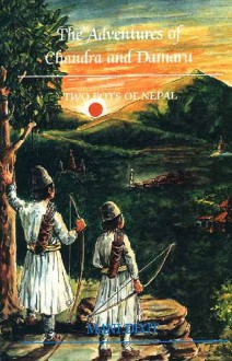 The Adventures of Chandra and Damaru, 2 Boys of Nepal - Mani Dixit