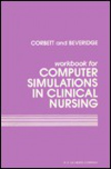 Computer Simulations In Clinical Nursing - Nancy Ann Sickles Corbett