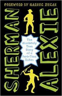 The Absolutely True Diary of a Part-Time Indian - Sherman Alexie, Ellen Forney