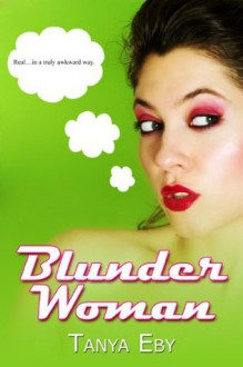 Blunder Woman - Tanya Eby