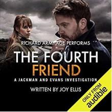 The Fourth Friend (DI Jackman & DS Evans #3) - Joy Ellis, Richard Armitage