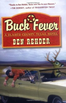 Buck Fever: A Blanco County Texas Novel Hardcover September 4, 2002 - Ben Rehder