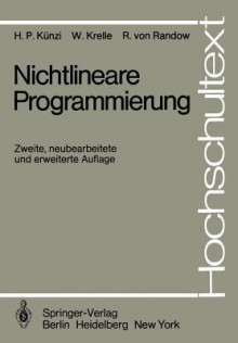 Nichtlineare Programmierung - Hans Paul Kunzi, R. von Randow, W. Oettli, W. Krelle