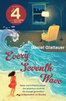 Every Seventh Wave - Daniel Glattauer,Jamie Bulloch,Katharina Bielenberg