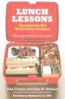 Lunch Lessons: Changing the Way We Feed Our Children - Ann Cooper, Lisa M. Holmes, Mehmet C. Oz, Lisa Holmes
