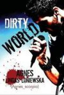 Dirty World - Agnes Lingas-Loniewska (Agnes_scorpio)