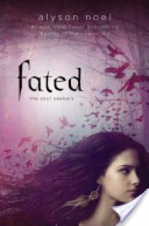 Fated (Soul Seekers, #1) - Alyson Noel