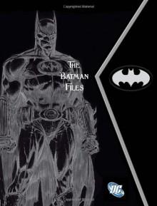 The Batman Files - Matthew K. Manning