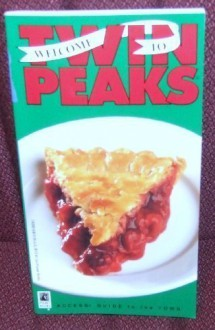 Welcome to Twin Peaks: An Access Guide to the Town - David Lynch, Mark Frost, Richard Saul Wurman