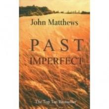 Past Imperfect - John Matthews