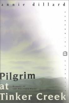 Pilgrim at Tinker Creek - Annie Dillard, Tavia Gilbert