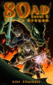 80AD - The Yu Dragon (Book 5) - Aiki Flinthart, Seabaugh, Jason
