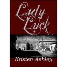 Lady Luck (Colorado Mountain, #3) - Kristen Ashley