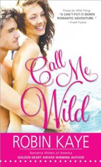 Call Me Wild - Robin Kaye