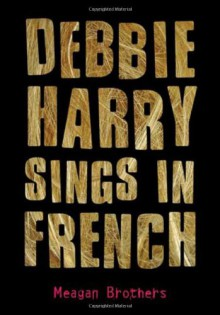 Debbie Harry Sings in French - Meagan Brothers