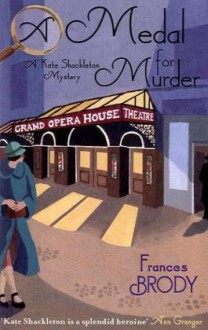 A Medal For Murder - Frances Brody