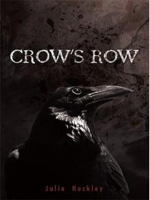 Crow's Row (Crow's Row, #1) - Julie Hockley