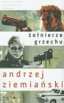 Żołnierze grzechu - Andrzej Ziemiański