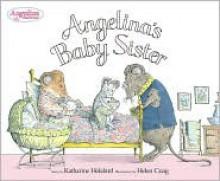 Angelina's Baby Sister - Katharine Holabird, Helen Craig