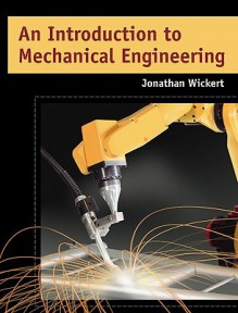 An Introduction To Mechanical Engineering - Jonathan Wickert