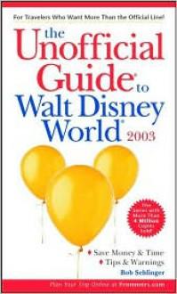 The Unofficial Guide to Walt Disney World 2003 - Bob Sehlinger