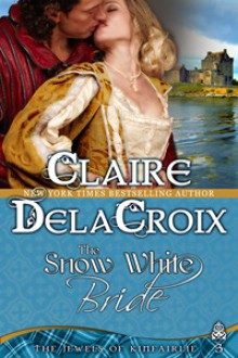 The Snow White Bride (Jewels of Kinfairlie, #3) - Claire Delacroix