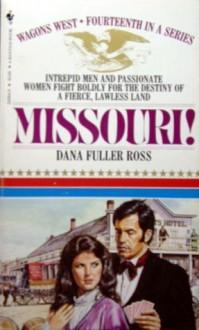Missouri! (Wagons West, #14) - Dana Fuller Ross